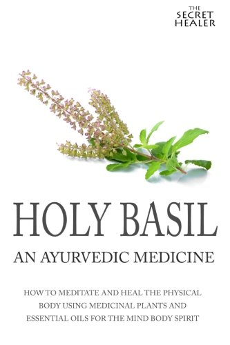 Holy Basil (The Secret Healer Oils Profiles) (Volume 3)