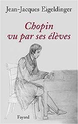 Chopin vu par ses élèves