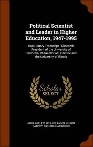 Political Scientist and Leader in Higher Education, 1947-1995: Oral