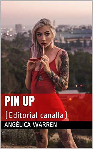 PIN UP: (Editorial canalla) por Warren , Angélica