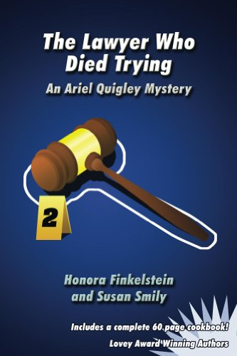 The Lawyer Who Died Trying (Ariel Quigley Mystery and Cookbook Series 2)