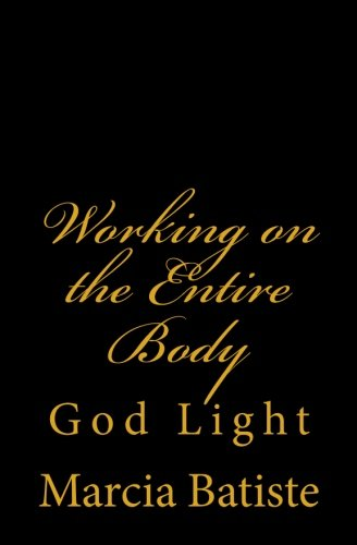 Download Working on the Entire Body: God Light ebook