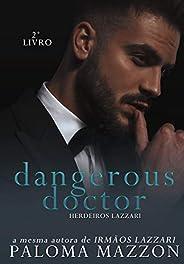 Dangerous Doctor | Série Herdeiros Lazzari