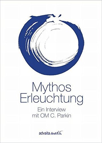 Mythos Erleuchtung: Ein Interview mit OM C. Parkin