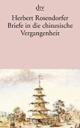 Briefe in die chinesische Vergangenheit: Roman
