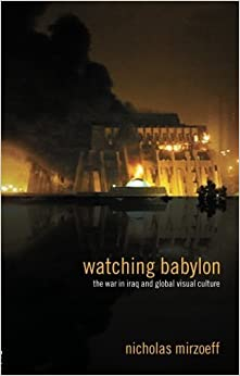 Book Watching Babylon: The War in Iraq and Global Visual Culture November 4, 2004