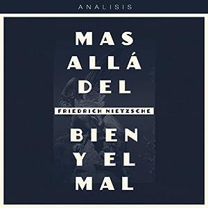Análisis: Más allá del bien y el mal - Friedrich Nietzsche [Analysis: Beyond Good and Evil - Friedrich Nietzsche] Audiobook