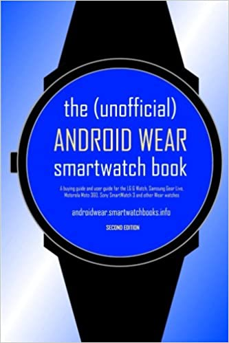 Amazon.com: The (Unofficial) Android Wear SmartWatch Book ...
