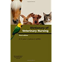 Dictionary of Veterinary Nursing, 3e by Lane BSc(Vet Sci) FRCVS FRAgS, Denis Richard, Guthrie BA 3 edition (2007)