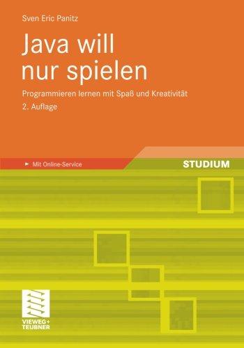 Java will nur spielen: Programmieren lernen mit Spaß und Kreativität (German Edition) Taschenbuch – 13. Januar 2011 Sven Eric Panitz Vieweg+Teubner Verlag 3834814105 COM051230