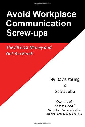 Download Avoid Workplace Communication Screw-Ups: They'll Cost Money and Get You Fired PDF