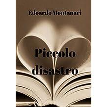 Piccolo disastro (Italian Edition)