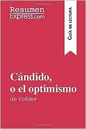 Cándido, o el optimismo de Voltaire Guía de lectura