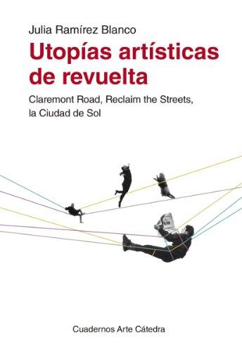 Descargar Libro Utopías Artísticas De Revuelta Julia Ramírez Blanco