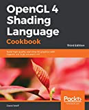 Download OpenGL 4 Shading Language Cookbook: Build high-quality, real-time 3D graphics with OpenGL 4.6, GLSL 4.6 and C++17, 3rd Edition Kindle Editon