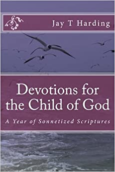 Devotions for the Child of God: A Year of Sonnetized Scriptures