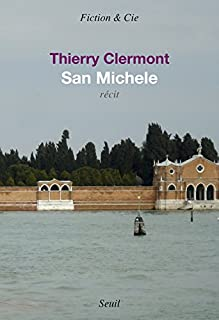 San Michele : récit, Clermont, Thierry