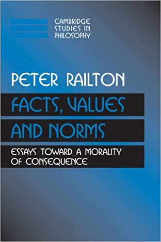 com facts values and norms essays toward a morality of  facts values and norms essays toward a morality of consequence cambridge studies in philosophy