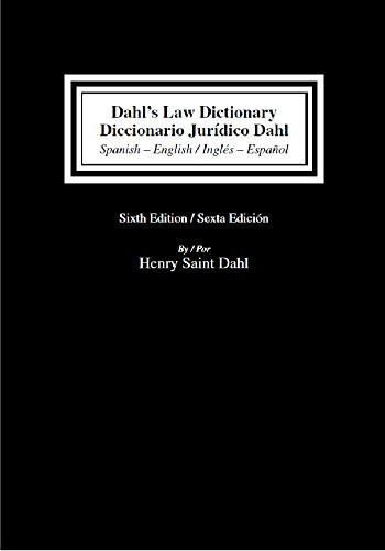 Dahl's Law Dictionary Diccionario Juridico Dahl, Spanish-English/English-Spanish