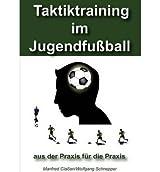 [ TAKTIKTRAINING IM JUGENDFU BALL (GERMAN) ] BY Schnepper, Wolfgang ( Author ) [ 2011 ] Paperback