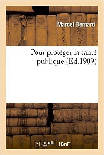 Livres pdf en ligne à télécharger gratuitement Pour Proteger La Sante Publique (Sciences Sociales) by Bernard-M (2013-05-14) B01K93DG94 en français