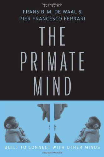 Read Online The Primate Mind: Built to Connect with Other Minds pdf