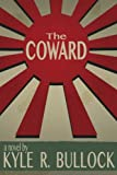 The Coward, Kyle Bullock, 1493564242