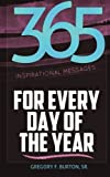 365 Inspirational Messages for Every Day of the Year, Gregory Burton, 1475013159