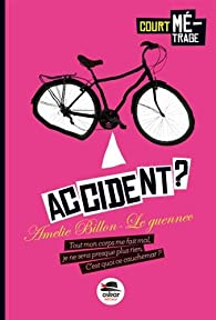 Accident ? par Amélie Billon-Le Guennec
