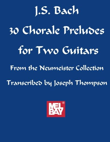 Thirty Chorale Preludes Of J.S. Bach, From The Neumeister Collection (Mel Bay Archive Editions)