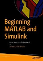 Beginning MATLAB and Simulink: From Novice to Professional Front Cover