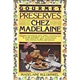 Gourmet Preserves Chez Madelaine, Madelaine Bullwinkel, 0809253399