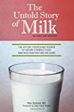 The Untold Story of Milk, Revised and Updated: The History, Politics and Science of Nature's Perfect Food: Raw Milk from Pasture-Fed Cows