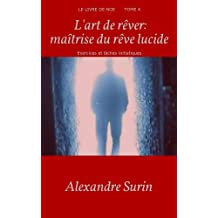 L'art de rêver: maîtrise du rêve lucide: Exercices et tâches initiatiques (Le livre de Noé t. 4) (French Edition)