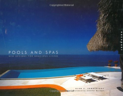 Pools and Spas: New Designs for Gracious Living (Interior Design and Architecture) by Brand: Rockport Publishers
