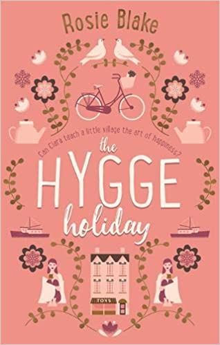 The Hygge Holiday: The warmest, funniest, cosiest romantic comedy of the year: Amazon.es: Rosie Blake: Libros en idiomas extranjeros