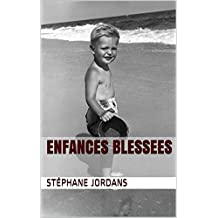 ENFANCES BLESSEES (French Edition)
