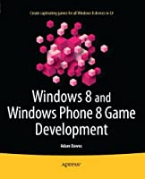 Windows 8 and Windows Phone 8 Game Development Front Cover