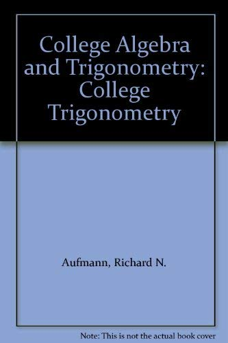 College Algebra and Trigonometry: College Trigonometry