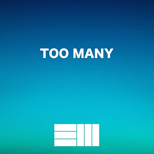 Too Many [Explicit]