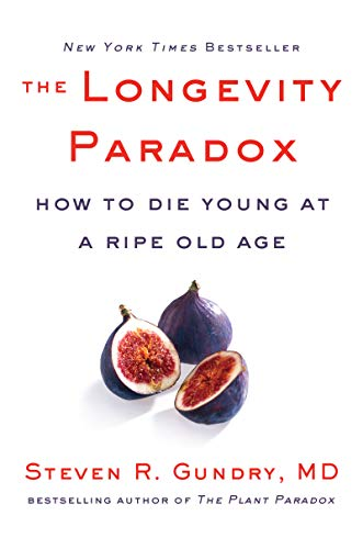 41LeAxuclRL - The Longevity Paradox: How to Die Young at a Ripe Old Age (The Plant Paradox)