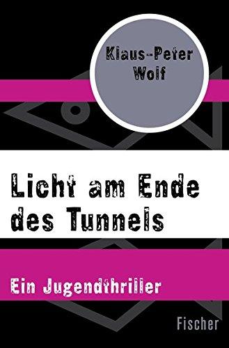 Licht am Ende des Tunnels: Ein Jugendthriller