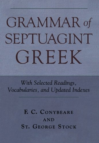 Grammar of Septuagint Greek: With Selected Readings, Vocabularies, and Updated Indexes ebook