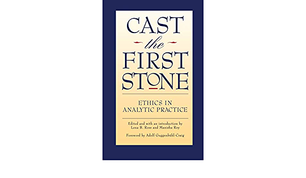 Cast the First Stone: Ethics in Analytic Practice: Amazon.es ...
