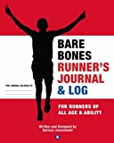 Bare Bones Runner's Journal & Log: For Runners of All Age & Ability