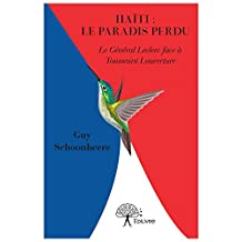 Haïti : le paradis perdu: Le Général Leclerc face à Toussaint Louverture (Collection Classique) (French Edition)