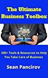 The Ultimate Business Toolbox: 500 + Tools & Resources To Help You Take Care Of Business!
