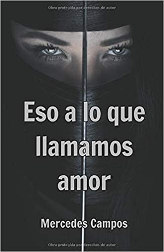 Eso a lo que llamamos amor de Mercedes Campos