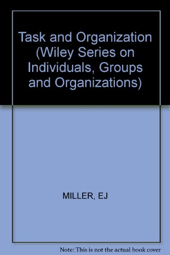 Task and Organization (Wiley series on individuals, groups & organizations)