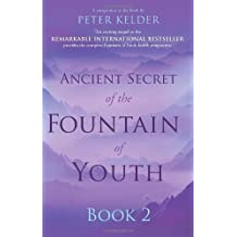 Ancient Secret of the Fountain of Youth Book 2 by Kelder, Peter (2012) Paperback